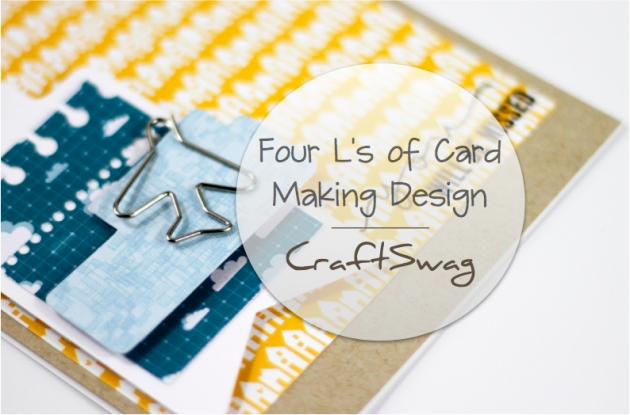 Four Ls of Card Making Design