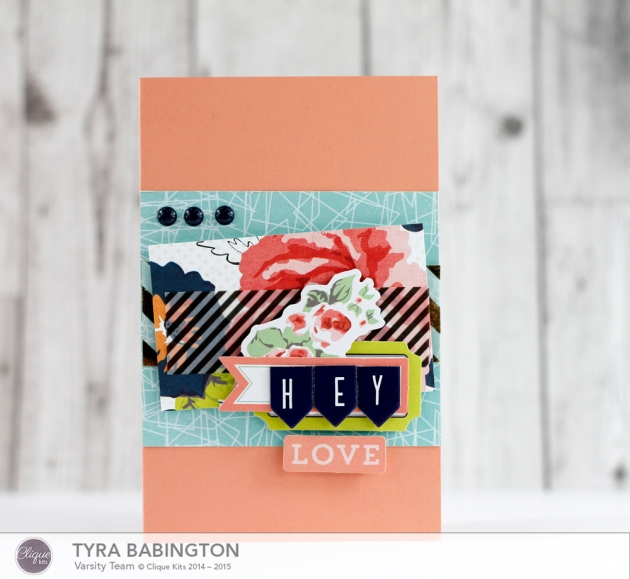 Tyra Babington Hey You Card Clique Kits