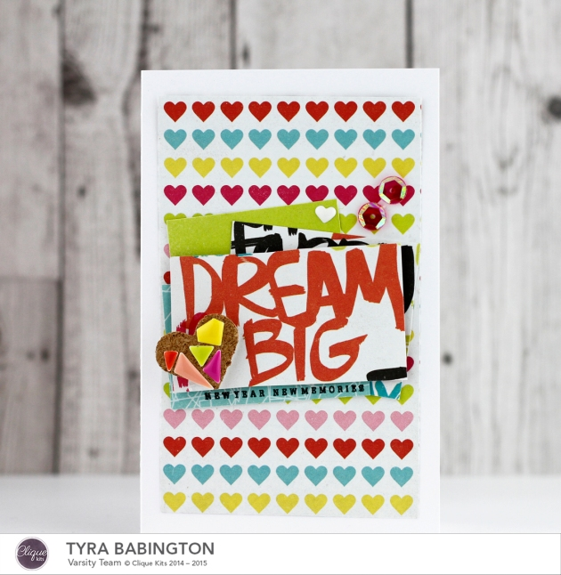 Tyra Babington Clique Kits Dream Big Card v2_edited-1