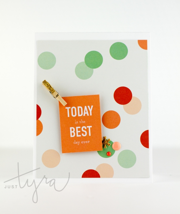 JustTyra_Clique_Kits_Spring Card Kit_Best_Day_Ever_edited-1
